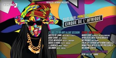 February 3: Cirque de l'Afrique at Prince Charles // Cirque de l'Afrique presented by Freak de l'Afrique & Radio Cosmo 21.00 - 23.00 Art & Live Session hosted by Jumie (The Poetry Meets Series) 🔻 Baro Sarré (Live Painting / Senegal) 🔻 Steve Mekoudja (Poetry / Cameroon) 🔻 Qudus & Habib Singer/Songwriter (Poetry / Nigeria) 🔻 J. Lourenzo (Music / Angola) 🔻 Solomon from The SWAG (Music / Nigeria) 23.00 - 06.00 Party Main Floor: Afrobeats, Hip Hop & Dancehall 🔻 AfroLosjes with DJ JeanJeansen & Branko MC (Amsterdam) 🔻 Freak de l'Afrique with DJ Nomi & Wallizz 🔻 Mawd Pack with Dj Silent Pressure & MC Boone Chatta Second Floor: Afro House 🔻 Dede (RISE) 🔻 JAMIIE Here we go!!! New location, new concept & new look! Cirque de l'Afrique, the night where Art meets Poetry meets Live Music meets Party, is ready for 2018! Before the big party starts you can enjoy our Art & Live Session with some dope African artists hosted by the wonderful Jumie, organiser & curator of the monthly Poetry Meets series. Special guest of the night is Baro Sarré from Senegal who was also responsible for the promotional artwork of this event. He will bless the audience with a unique live painting performance. Furthermore on this night Prince Charles will be decorated with Baro Sarré's artwork so you can see some beautiful visuals while enjoying the music. PARTY TIME at 11pm After the Live Session follows the big party with these DJs & MCs: Main Floor: Afrobeats, Hip Hop & Dancehall AfroLosjes The Afrolosjes crew from Amsterdam has conquered the Dutch Afrobeats scene by storm and today they throw the biggest & best parties all around the country. With DJ Jean Jeansen und MC Branko they send us two of their most experienced team members to mashup Prince Charles this night! Freak de l'Afrique The FDLA Soundsystem consisting of the duo Nomi & Wallizz played at places such as Fusion Festival, Documenta, countless club gigs and as support group for Afroptrap star MHD with the main priority to bring the positiv
